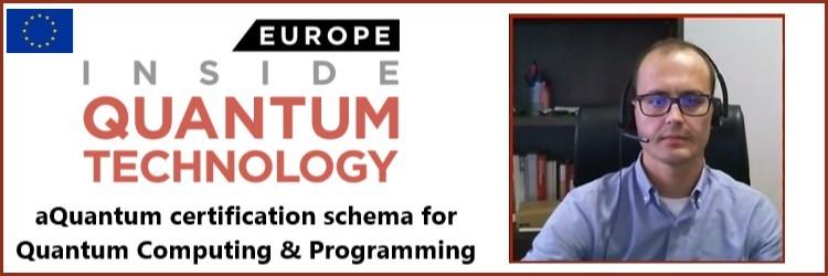 aQuantum presented a certification schema for Quantum Computing & Programming Professionals at IQT Europe 2020