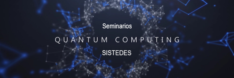 "aQuantum member gives the seminar ""Software Engineering for Quantum Computing: Challenges and Opportunities"" in SISTEDES"