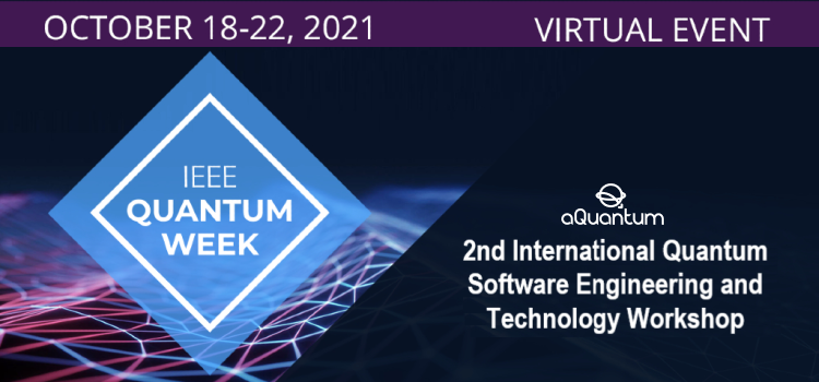 aQuantum is organizing the next 2nd International Quantum Software Engineering and Technology Workshop