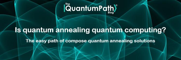 Is quantum annealing quantum computing? The easy path of compose quantum annealing solutions