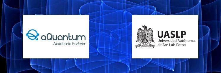 Autonomous University of San Luis Potosí becomes an Academic Partner of aQuantum