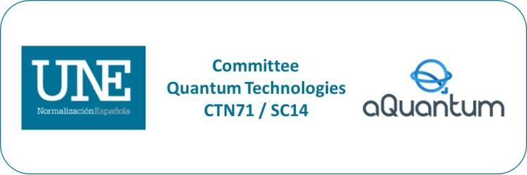 """aQuantum member of the Committee """"Quantum Technologies"""" of UNE"""